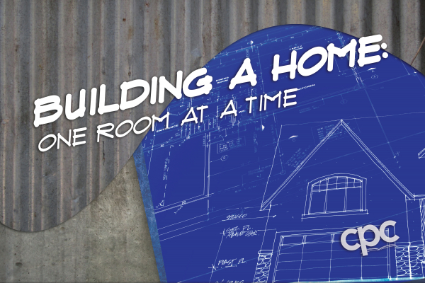 Building a Home: One Room at a Time