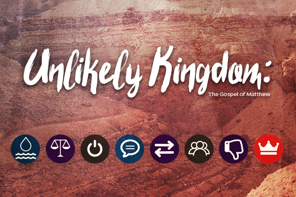 Unlikely Kingdom: The Gospel of Matthew